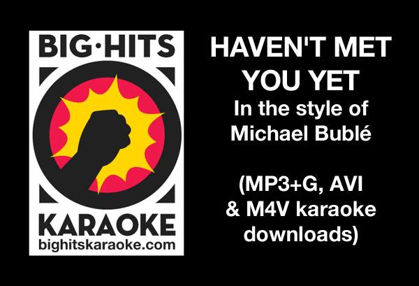 HAVEN'T MET YOU YET - Michael Bublé - Karaoke Michael Buble Havent Met You Yet